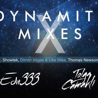 Edit333 - Dynamite Mixes Episode 30 ( Guest Mix Tolga Camakli)
