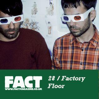 FACT Mix 28: Factory Floor