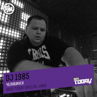 DJ 1985 - Bass Today Special #006