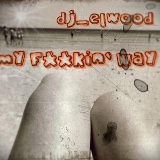 elwood - my f__kin`way