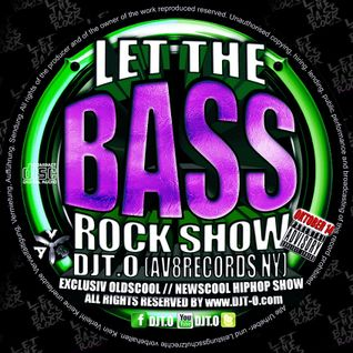 DJT.O - LET THE BASS ROCK SHOW OCTOBER 2014