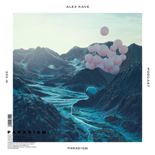 ALEX KAVE — PARADIGM N°029 [20|07|2016]