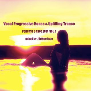 Progressive House & Uplifting Vocal Trance ★ PODCAST 2014 ASOE 6 VOL.1