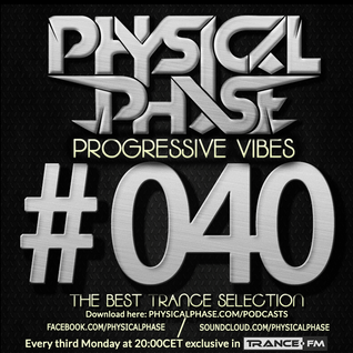 Physical Phase - Progressive Vibes 040 (2015-09-21)