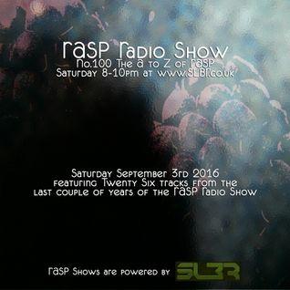 RASP Radio Show No.100 The A-Z of RASP 03-09-16