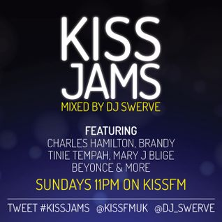 KISS JAMS MIXED BY DJ SWERVE 24MAY15