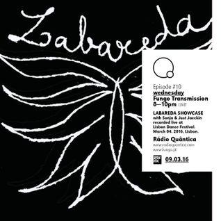 Fungo Transmission # 10 by Just Jaeckin & Sonja —Labareda : Lisboa Dance Festival —09.03.2016