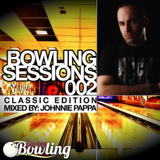 Bowling Sessions 002 Classic Edition mixed by Johnnie Pappa
