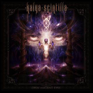 Kalya Scintilla - Open Ancient Eyes (Album Mix Journey)