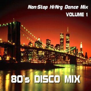 80s DISCO MIX - VOLUME 1 (Non-Stop Hi-Nrg Dance Mix) various artists