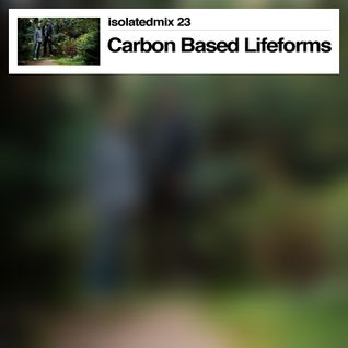 isolatedmix 23 - Carbon Based Lifeforms