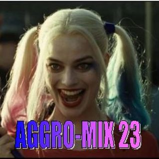 Aggro-Mix 23: Industrial, Power Noise, Dark Electro, Harsh EBM, Rhythmic Noise, Cyber