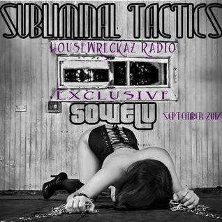 Sowelu - Subliminal Tactics - HouseWreckaz Radio Exclusive - Septemer 2012