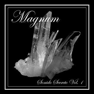MAGNUM - SONIDO SECRETO VOL.1