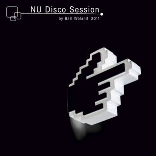NU Disco Session by Bart Woland 2011