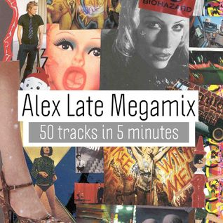 Alex Late Megamix - 50 tracks in 5 minutes