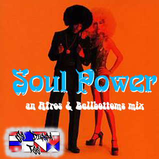 Soul Power - an Afros & Bellbottoms mix