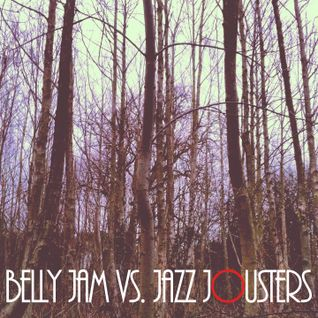 Belly Jam Vs. Jazz Jousters