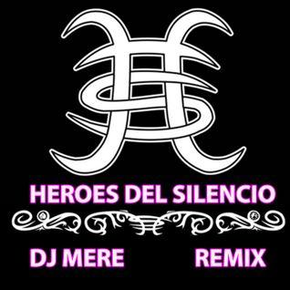 DJ MERE - HEROES DEL SILENCIO REMIX