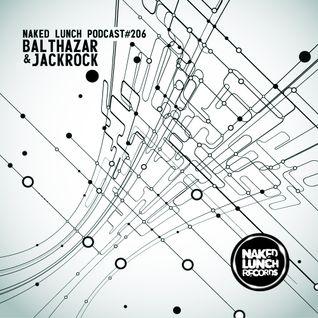 Naked Lunch PODCAST #206 - BALTHAZAR & JACKROCK