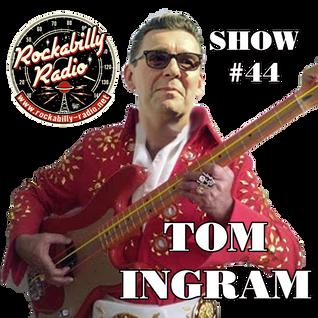 Tom Ingram Show #44