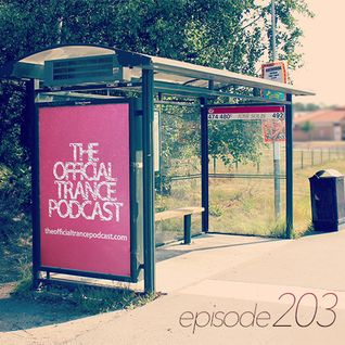 The Official Trance Podcast - Episode 203