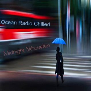 "Ocean Radio Chilled ""Midnight Silhouettes"" (8-21-16)"