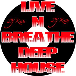 Live N Breathe Deep House