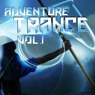 Dawnchaser Pres. Adventure Trance (DJ Mix Version)