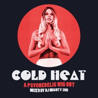 COLD HEAT MIX TWO: A PSYCHEDELIC WIG OUT