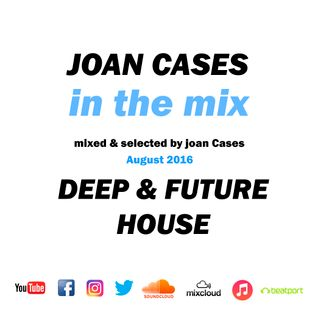 Joan Cases ITM Podcast August 16 Deep & Future House