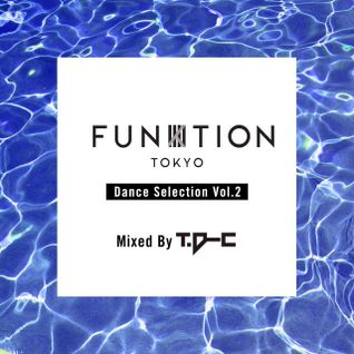 FUNKTION TOKYO Dance Selection Vol.2 By DJ T.D-C