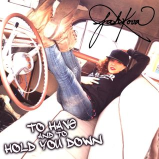 To Have and to Hold You Down