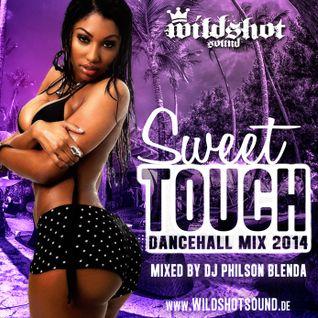 SWEET TOUCH (DANCEHALL MIX 2014) - mixed by DJ Philson Blenda