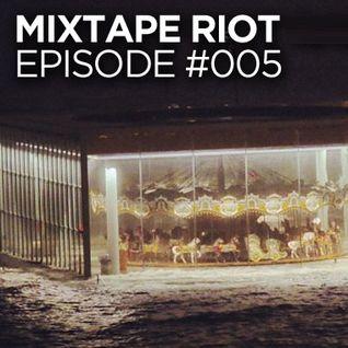 Mixtape Riot #005