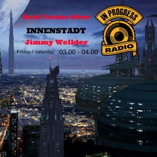 Innenstadt on In Progress Radio with 'Jimmy Wellder'. 11-11-16