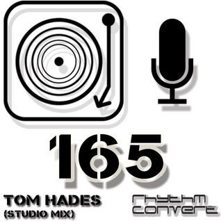 Rhythm Converted Podcast 165 with Tom Hades