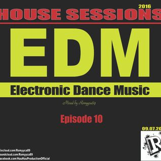 Romyyca89@HOUSE SESSIONS_Ep.10(Edm 2o16)