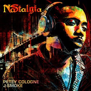 NASTALGIA mixed by Petey Cologne & J-Smoke