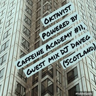 11- Oktavist by Caffeine Academy #11 w/ Guest Mix by Dj Daveg