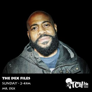 Mr Dex - The Dex Files 40 - ITCH FM (15-JUN-2014)