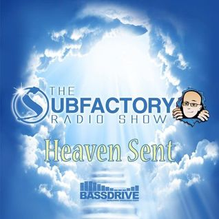 The Subfactory Radio Show - Heaven Sent