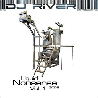 DJ River - Liquid Nonsense Vol. 1 (Autumn 2006)