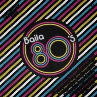Baila 80s by Larry Larrea (Megamix)