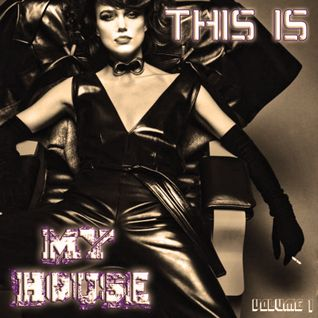This Is My House Volume I