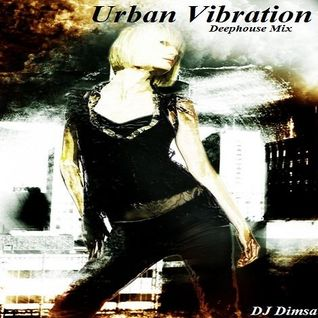 Urban Vibration - Deephouse Mix (Early mix)
