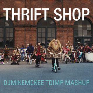 Macklemore Thrift Shop (djmikemckee TDIMP Mashup)