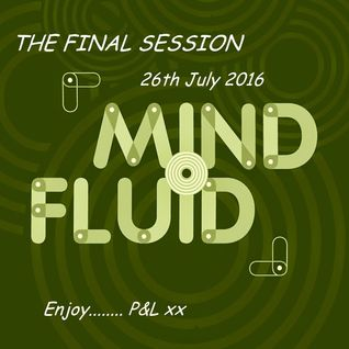 Kev Beadle Mind Fluid Radio Show 26/07/16 - THE FINAL SESSION