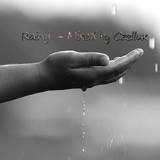 rainy - mixed by Czellux