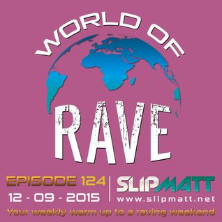 Slipmatt - World Of Rave #124